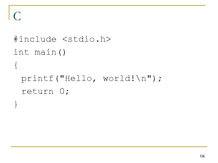 C #include <stdio. h> int main() { printf(