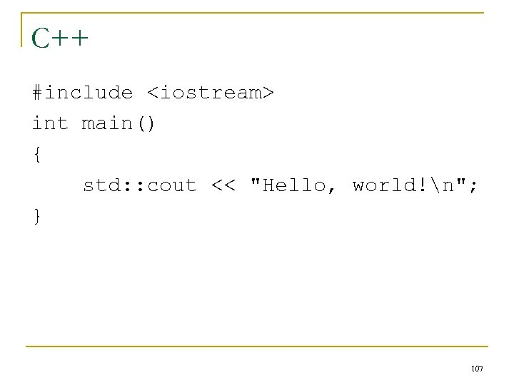 C++ #include <iostream> int main() { std: : cout <<