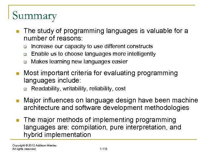 Summary n The study of programming languages is valuable for a number of reasons: