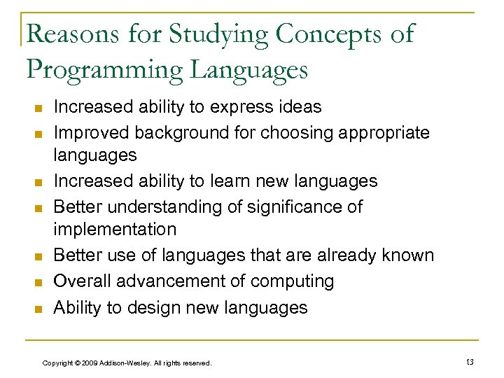 Reasons for Studying Concepts of Programming Languages n n n n Increased ability to