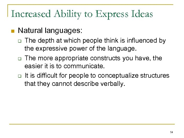 Increased Ability to Express Ideas n Natural languages: q q q The depth at