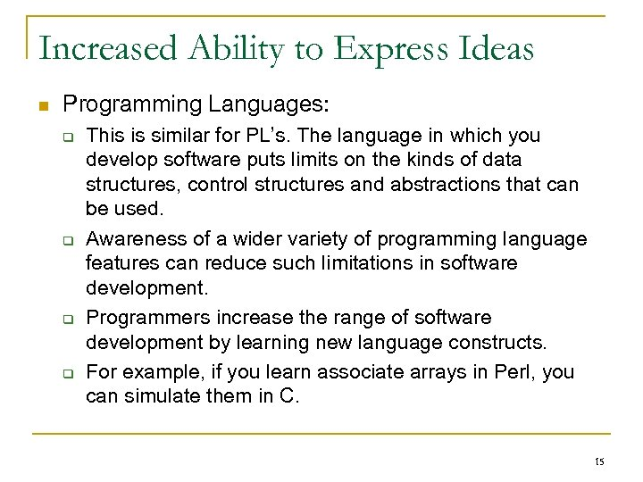 Increased Ability to Express Ideas n Programming Languages: q q This is similar for