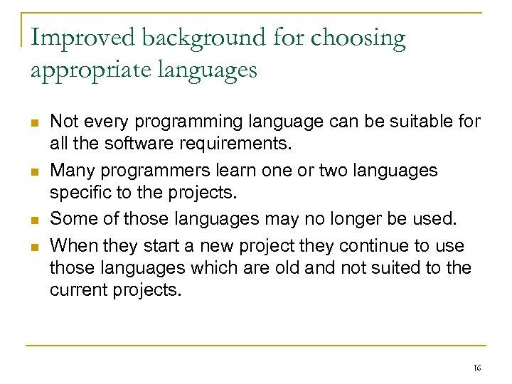 Improved background for choosing appropriate languages n n Not every programming language can be