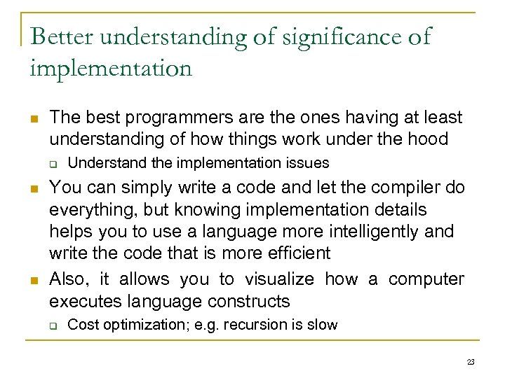 Better understanding of significance of implementation n The best programmers are the ones having