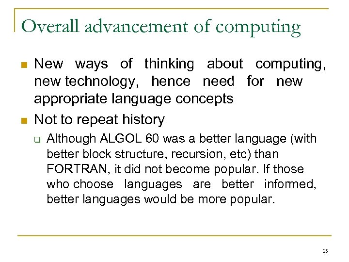 Overall advancement of computing n n New ways of thinking about computing, new technology,
