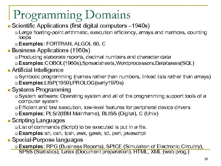 Programming Domains n Scientific Applications (first digital computers – 1940 s) Large floating-point arithmetic,