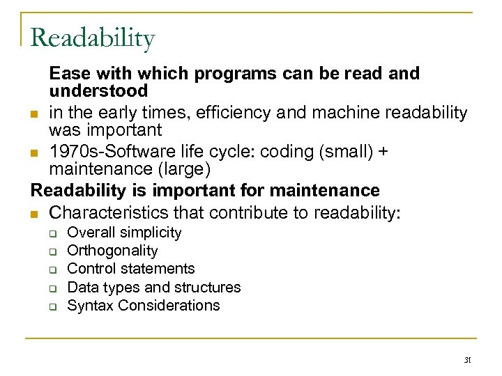 Readability Ease with which programs can be read and understood n in the early