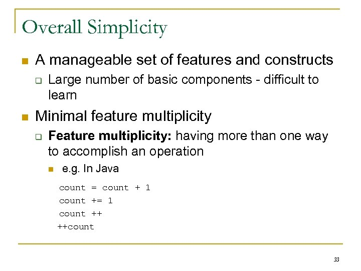 Overall Simplicity n A manageable set of features and constructs q n Large number