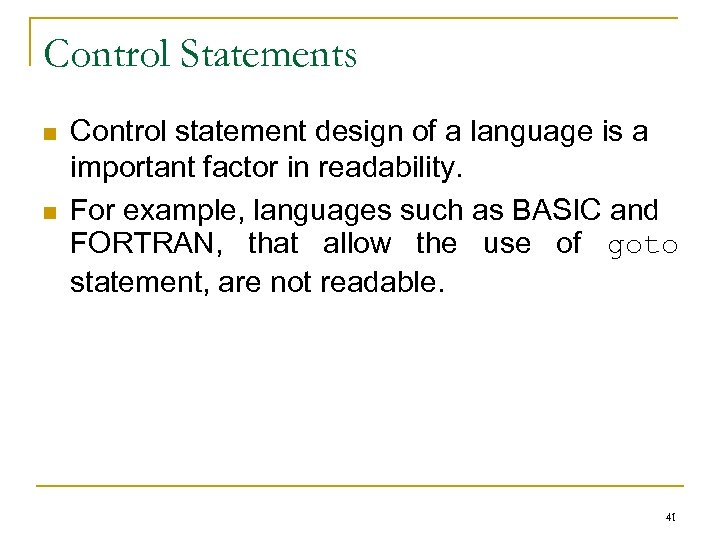 Control Statements n n Control statement design of a language is a important factor