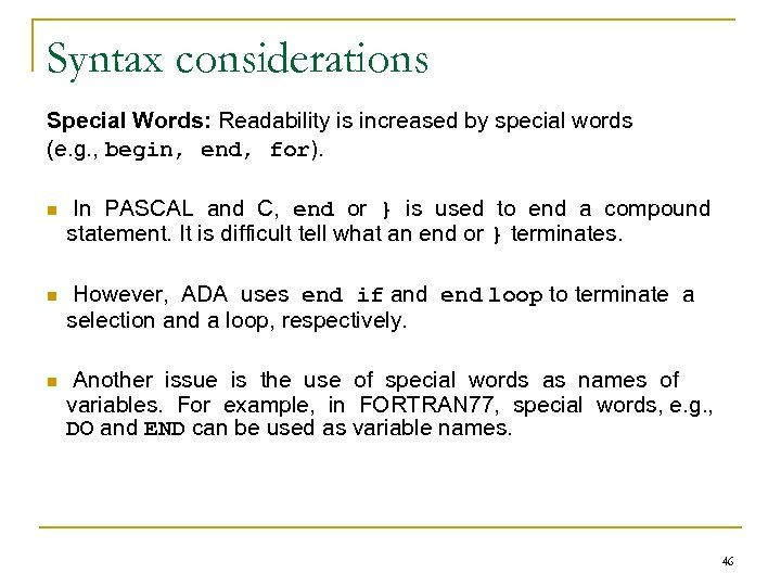 Syntax considerations Special Words: Readability is increased by special words (e. g. , begin,