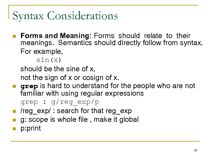 Syntax Considerations n n n Forms and Meaning: Forms should relate to their meanings.
