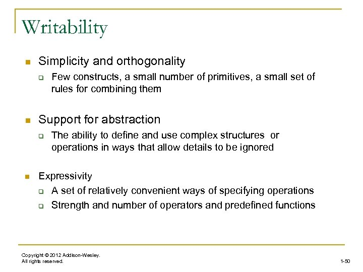 Writability n Simplicity and orthogonality q n Support for abstraction q n Few constructs,