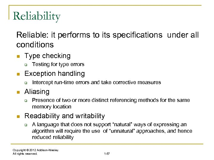 Reliability Reliable: it performs to its specifications under all conditions n Type checking q