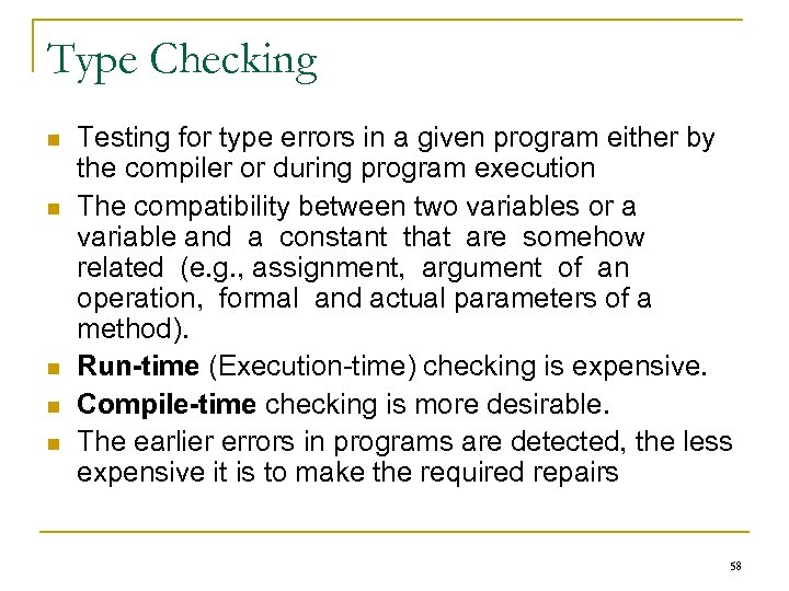 Type Checking n n n Testing for type errors in a given program either