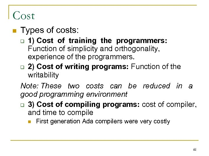 Cost n Types of costs: 1) Cost of training the programmers: Function of simplicity