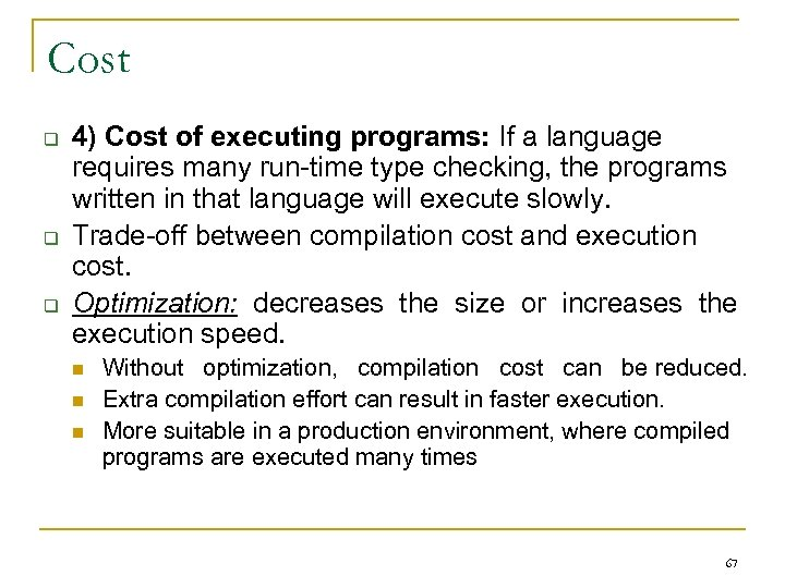 Cost q q q 4) Cost of executing programs: If a language requires many