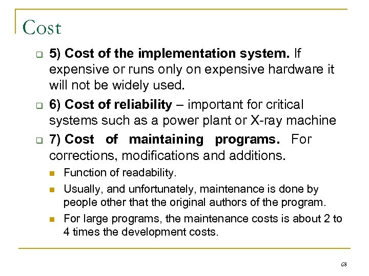 Cost q q q 5) Cost of the implementation system. If expensive or runs