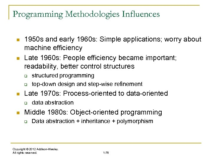 Programming Methodologies Influences n n 1950 s and early 1960 s: Simple applications; worry
