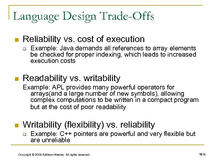 Language Design Trade-Offs n Reliability vs. cost of execution q n Example: Java demands