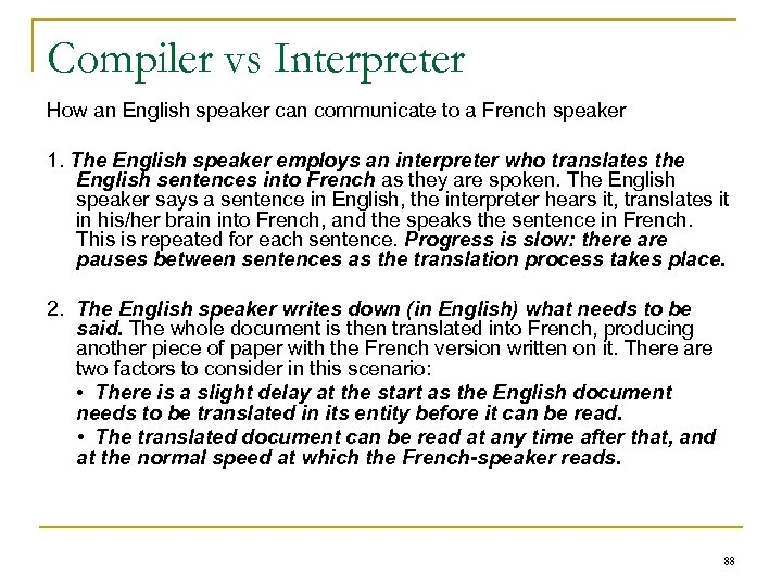Compiler vs Interpreter How an English speaker can communicate to a French speaker 1.