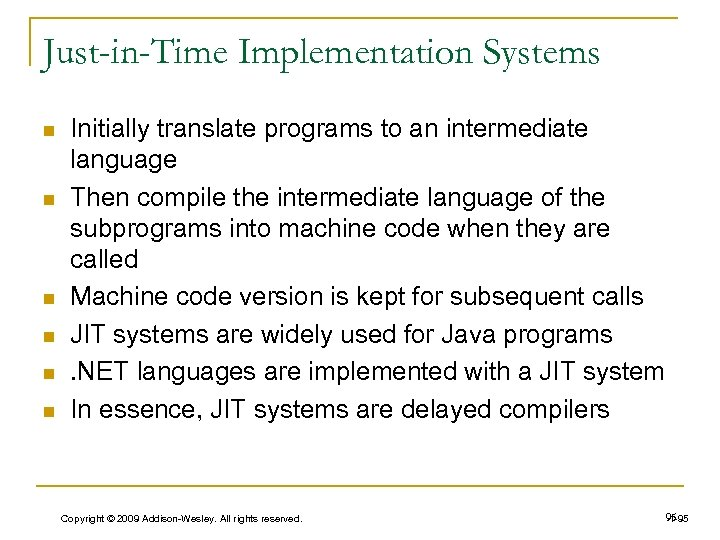 Just-in-Time Implementation Systems n n n Initially translate programs to an intermediate language Then