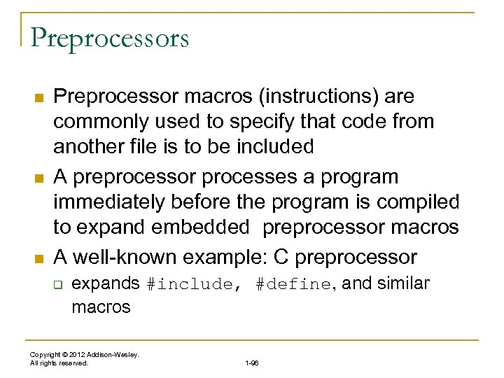 Preprocessors n n n Preprocessor macros (instructions) are commonly used to specify that code