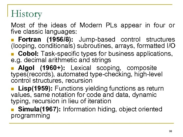 History Most of the ideas of Modern PLs appear in four or five classic