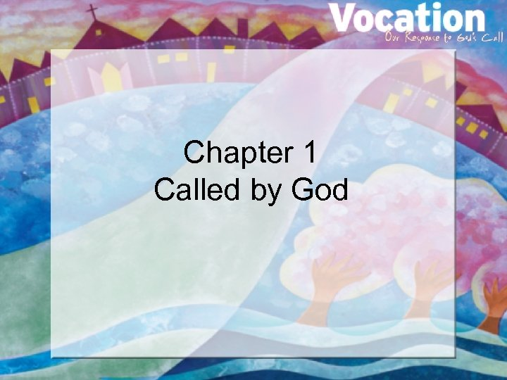 Chapter 1 Called by God