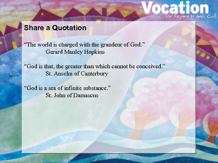 """Share a Quotation """"The world is charged with the grandeur of God. """" Gerard"""