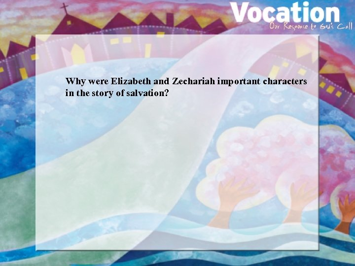 Why were Elizabeth and Zechariah important characters in the story of salvation?