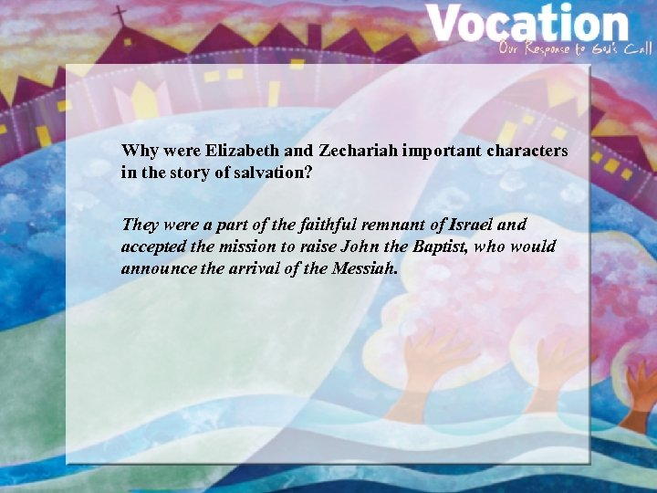 Why were Elizabeth and Zechariah important characters in the story of salvation? They were