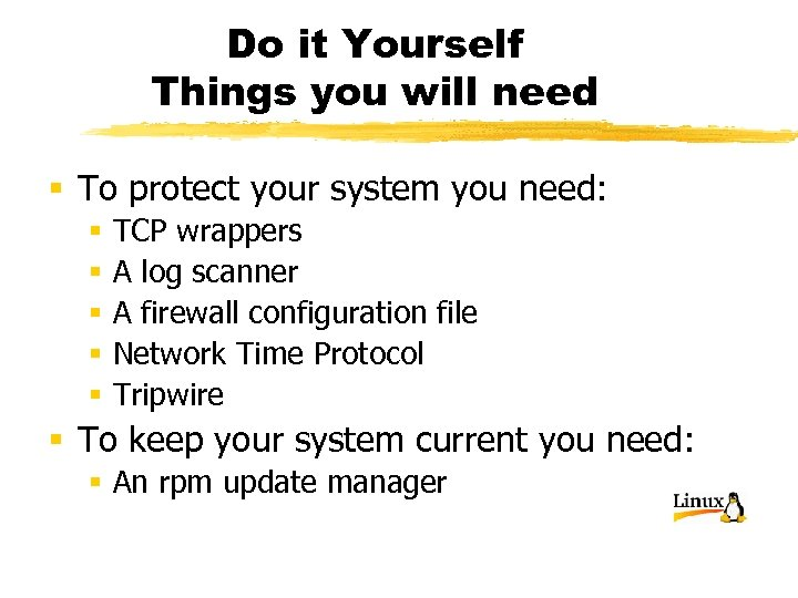 Do it Yourself Things you will need § To protect your system you need:
