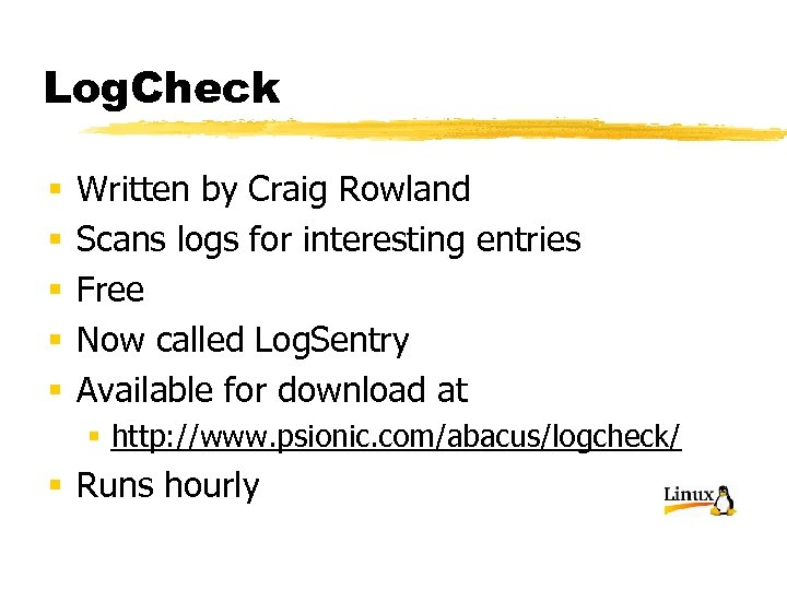 Log. Check § § § Written by Craig Rowland Scans logs for interesting entries