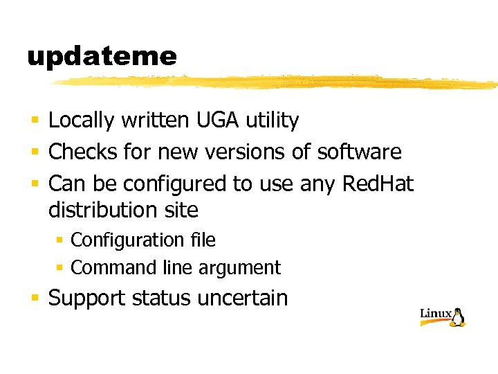 updateme § Locally written UGA utility § Checks for new versions of software §