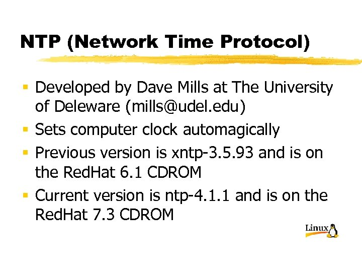 NTP (Network Time Protocol) § Developed by Dave Mills at The University of Deleware