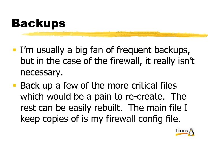 Backups § I'm usually a big fan of frequent backups, but in the case