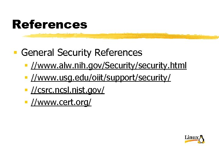 References § General Security References § § //www. alw. nih. gov/Security/security. html //www. usg.