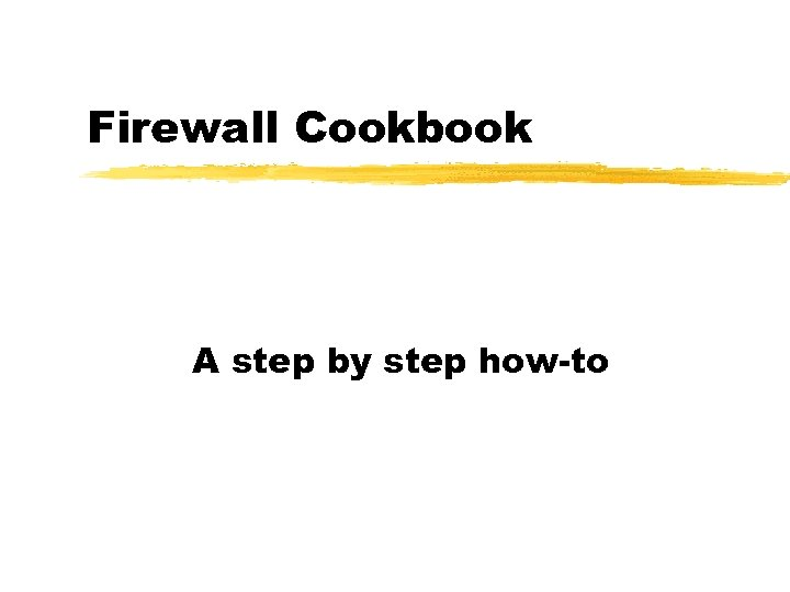 Firewall Cookbook A step by step how-to
