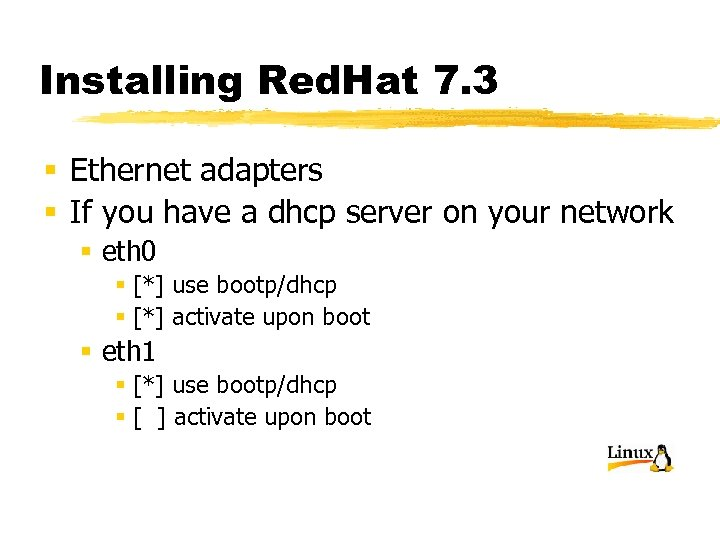 Installing Red. Hat 7. 3 § Ethernet adapters § If you have a dhcp