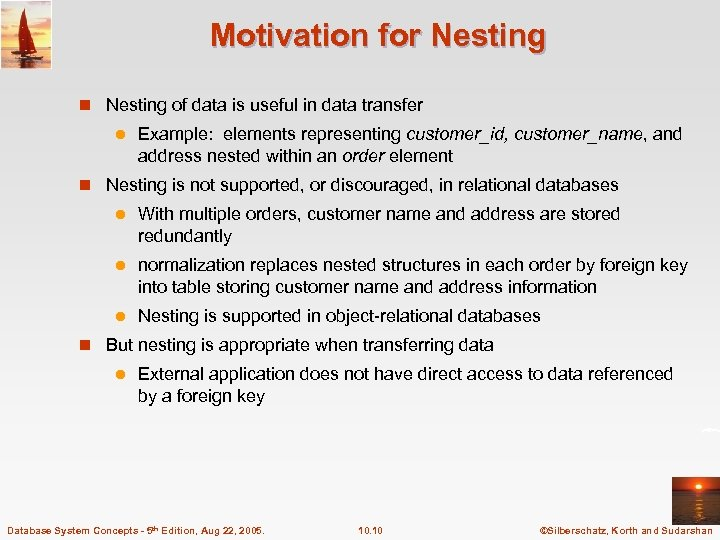 Motivation for Nesting n Nesting of data is useful in data transfer l Example: