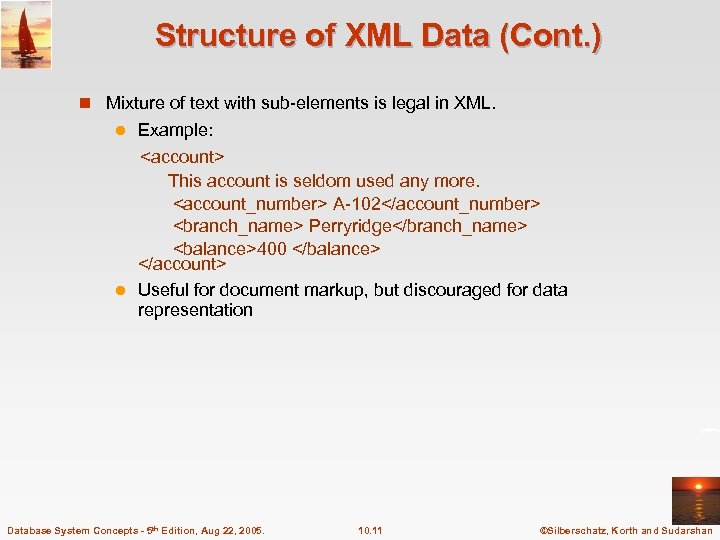 Structure of XML Data (Cont. ) n Mixture of text with sub-elements is legal