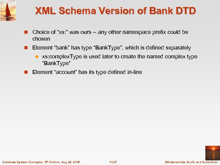 "XML Schema Version of Bank DTD n Choice of ""xs: "" was ours --"