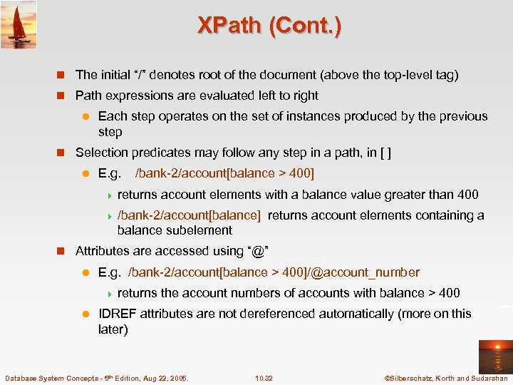 "XPath (Cont. ) n The initial ""/"" denotes root of the document (above the"