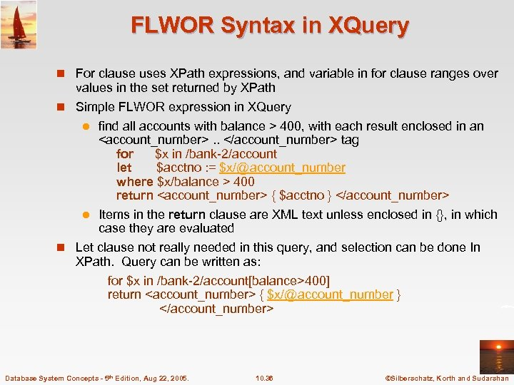 FLWOR Syntax in XQuery n For clause uses XPath expressions, and variable in for