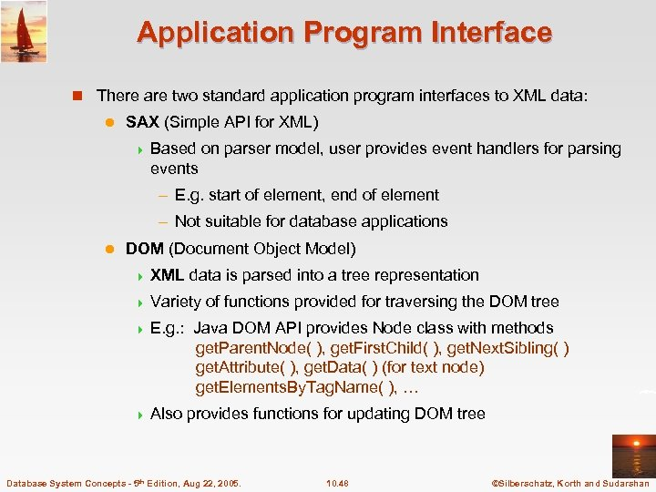 Application Program Interface n There are two standard application program interfaces to XML data: