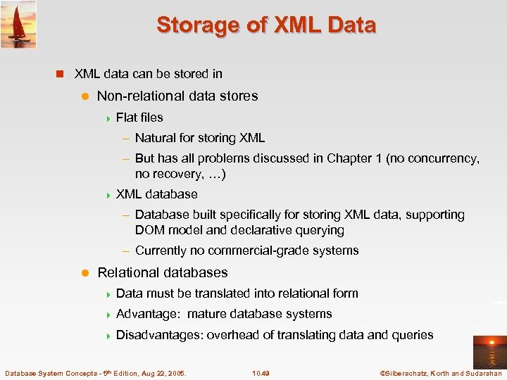 Storage of XML Data n XML data can be stored in l Non-relational data