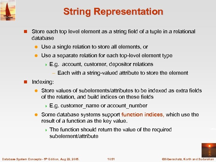 String Representation n Store each top level element as a string field of a
