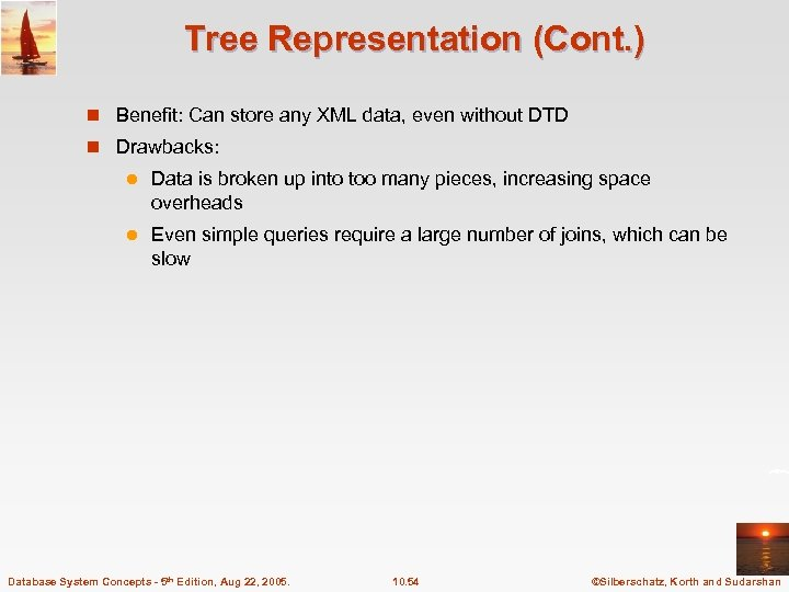 Tree Representation (Cont. ) n Benefit: Can store any XML data, even without DTD