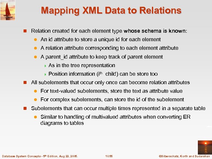 Mapping XML Data to Relations n Relation created for each element type whose schema