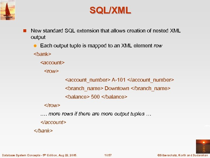 SQL/XML n New standard SQL extension that allows creation of nested XML output l